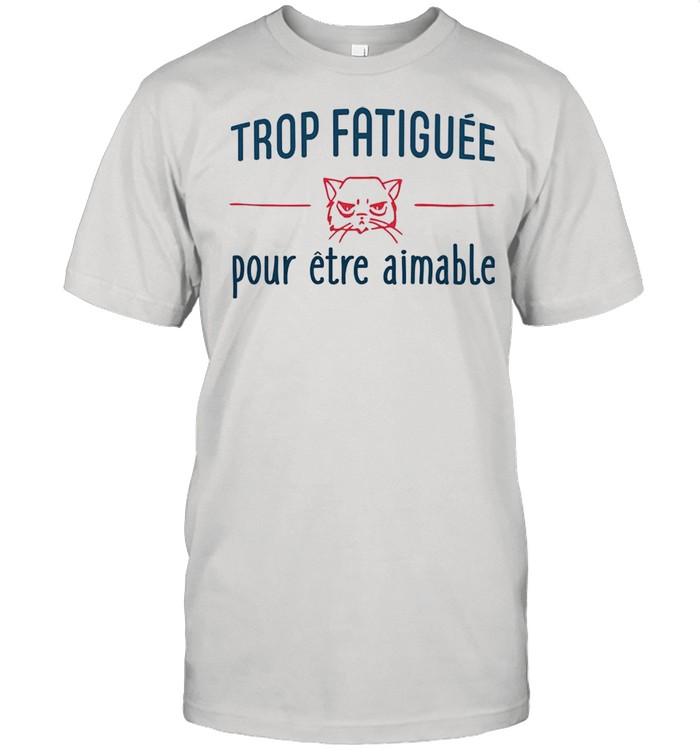 Trop Fatiguee Pour Etre Animable shirt Classic Men's T-shirt