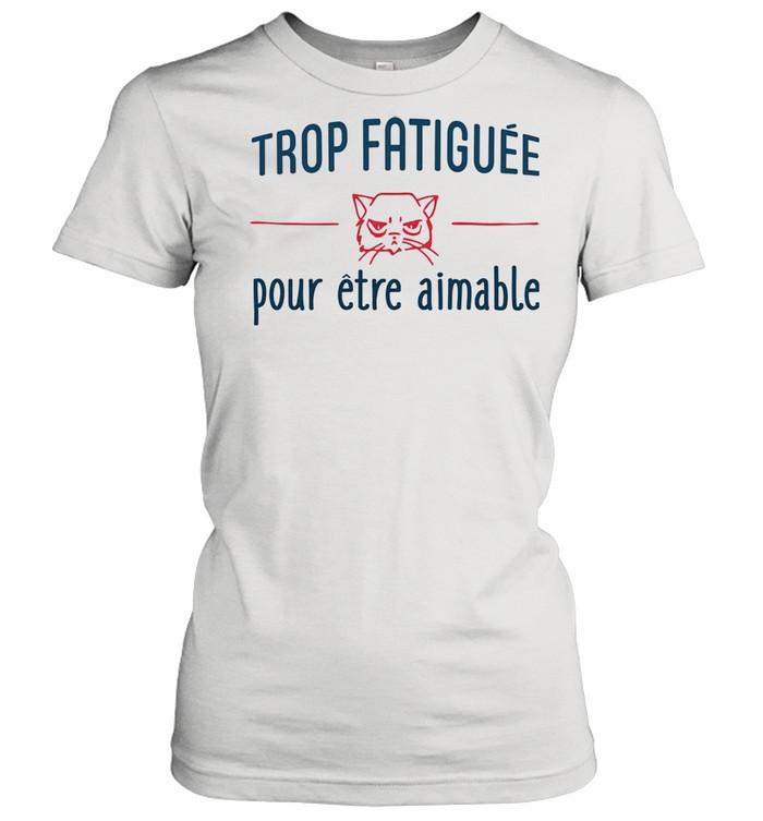 Trop Fatiguee Pour Etre Animable shirt Classic Women's T-shirt