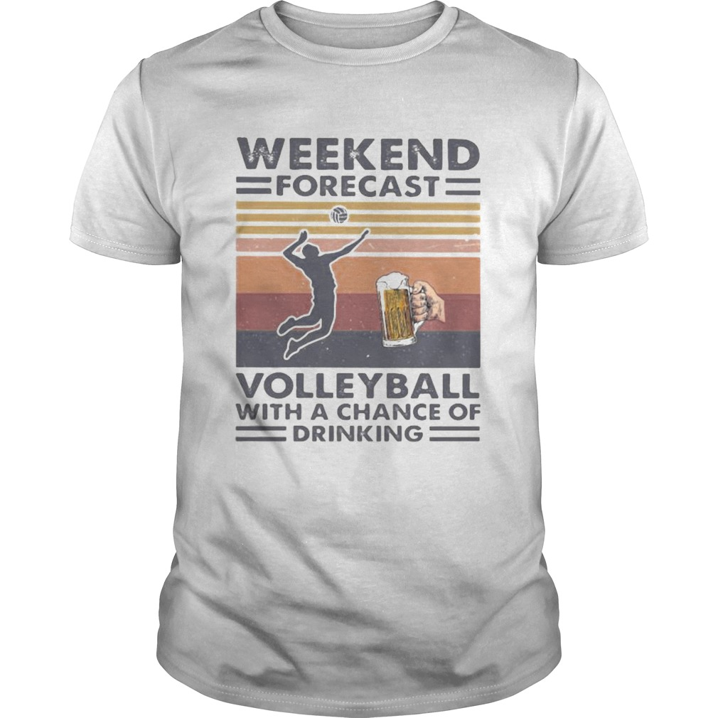 Weekend forecast volleyball with a chance of drinking vintage retro shirt Classic Men's
