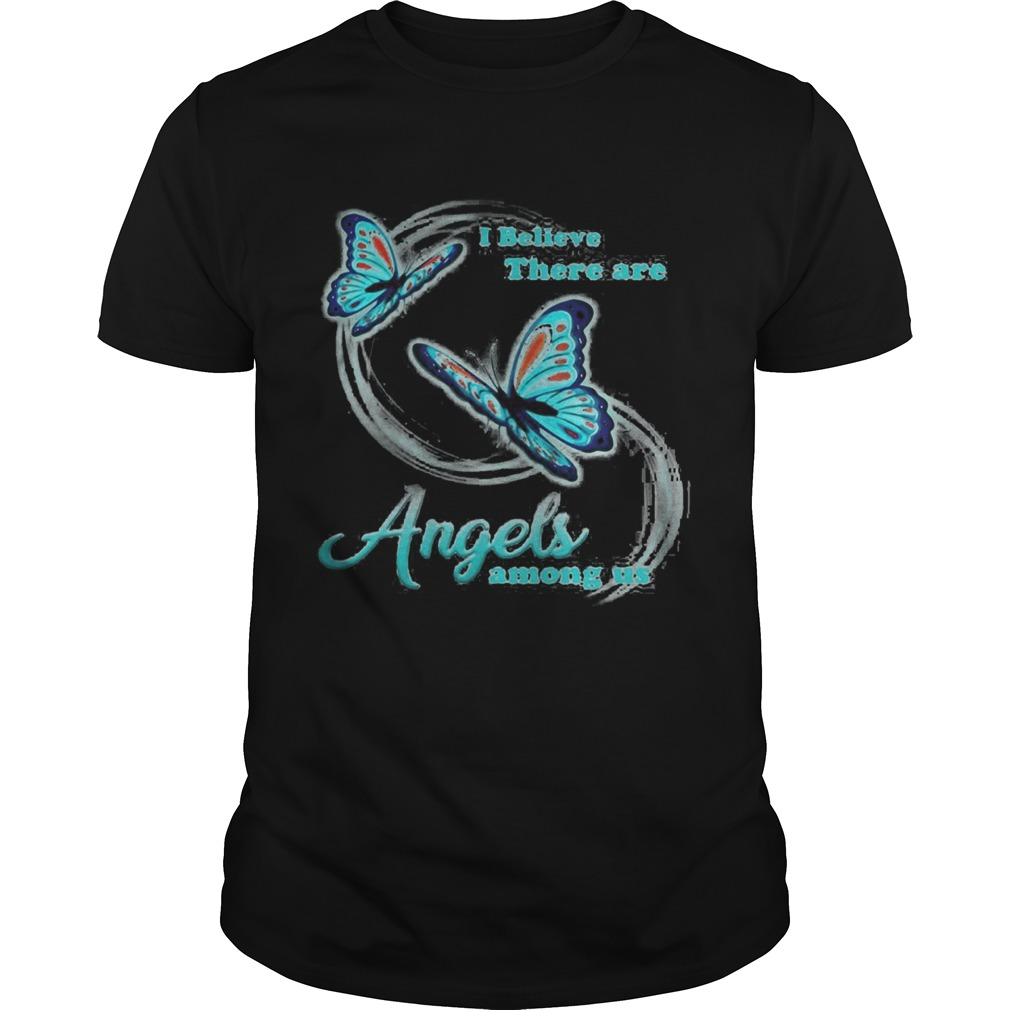 Butterfly I believe there are angels among us shirt Classic Men's
