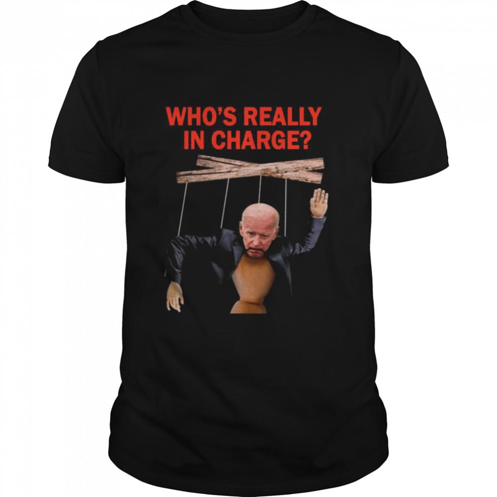 Joe Biden Who's Really In Charge shirt Classic Men's T-shirt