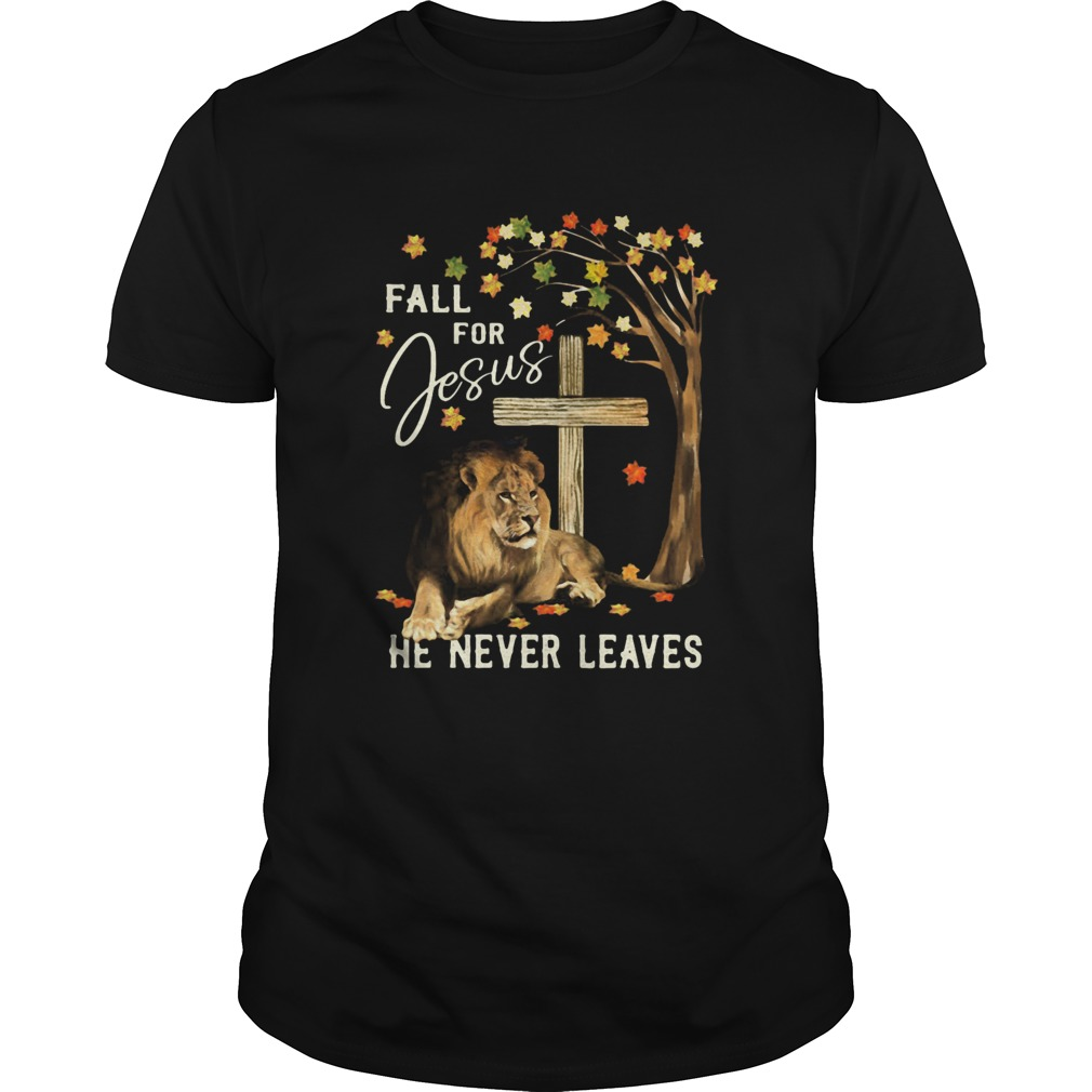 Lion Fall For Jesus He Never Leaves shirt Classic Men's