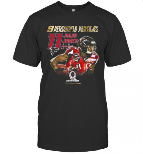 9 Incredible Years Of Laying In Football 11 Julio Jones Atlanta Falcons Signature shirt Classic Men's