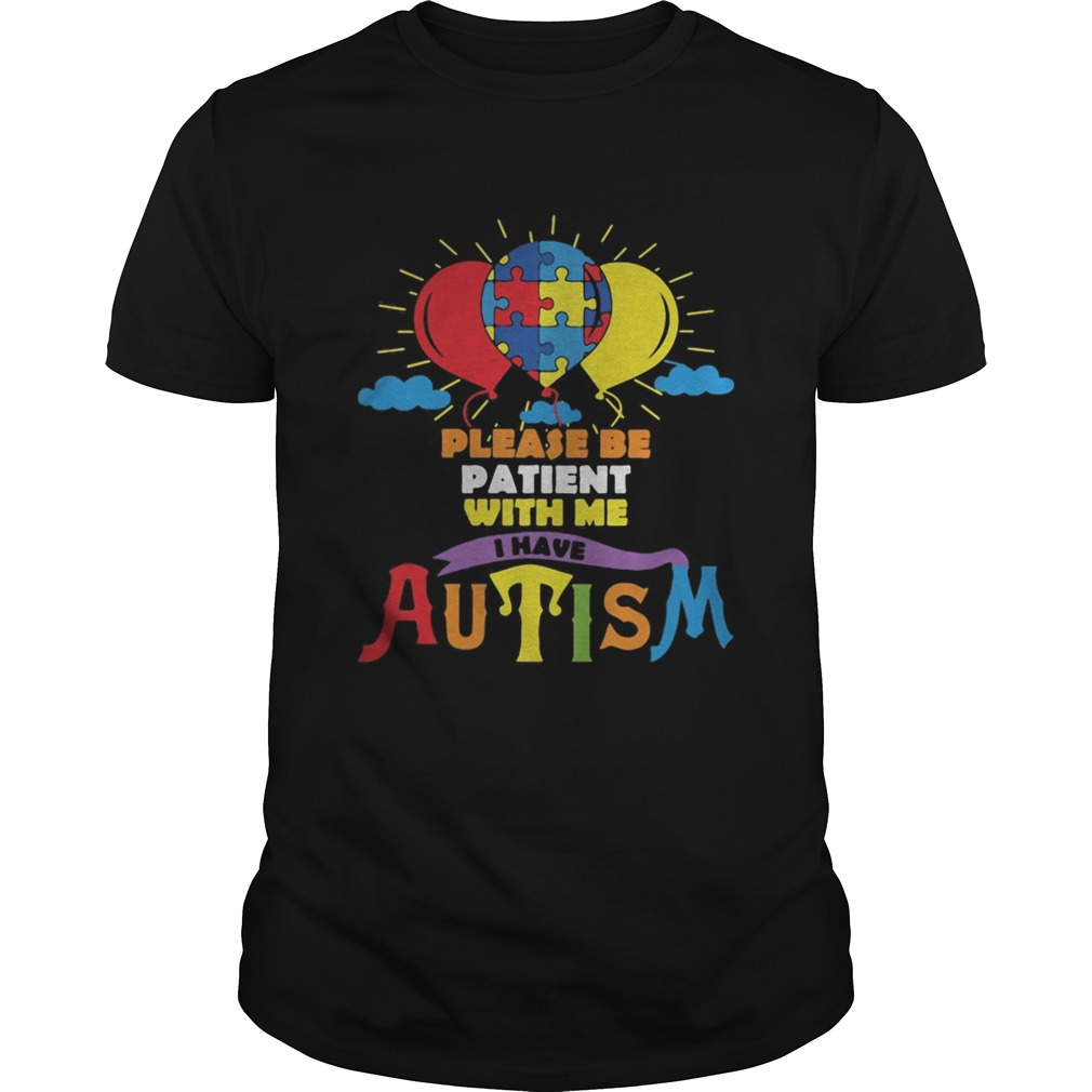 Balloons Please be patient with me i have autism shirt Classic Men's
