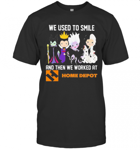 Disney Villain We Used To Smile And Then We Worked At Home Depot shirt Classic Men's