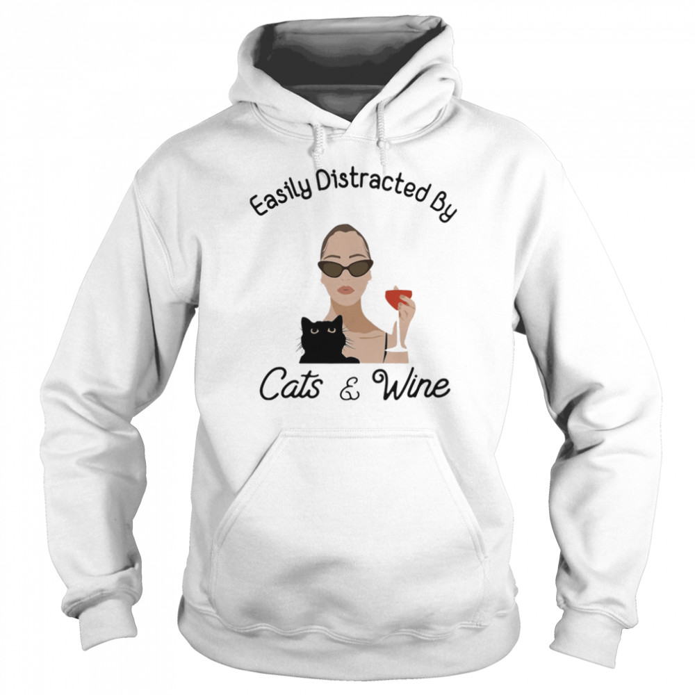Easily Distracted By Cats And Wine Ladies  Unisex Hoodie