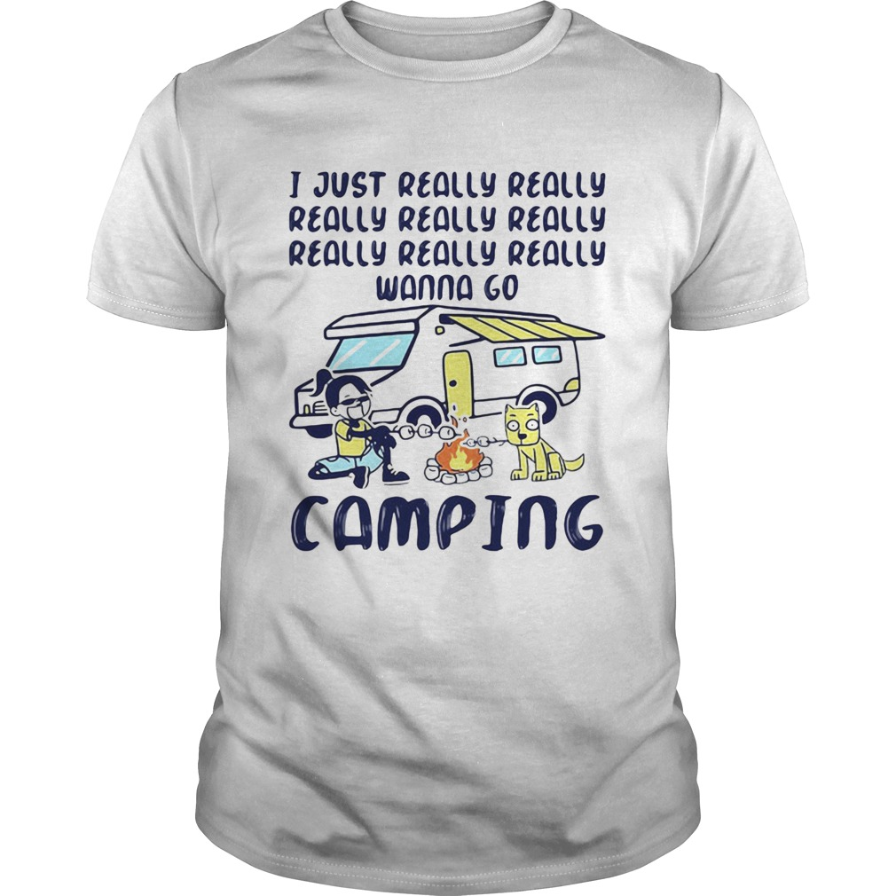 I Just Really Really Really Really Really Wanna Go Camping Dog shirt Classic Men's