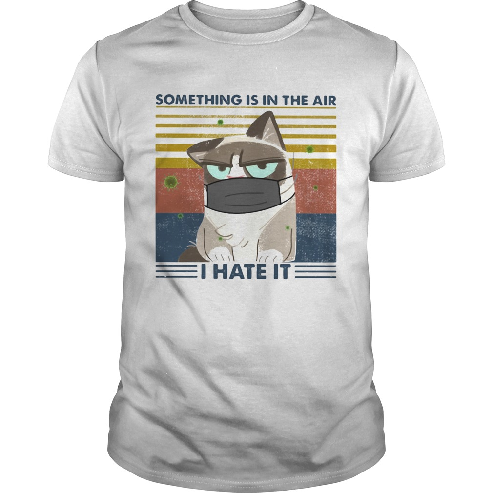 SOMETHING IS IN THE AIR I HATE IT CAT MASK VINTAGE RETRO shirt Classic Men's