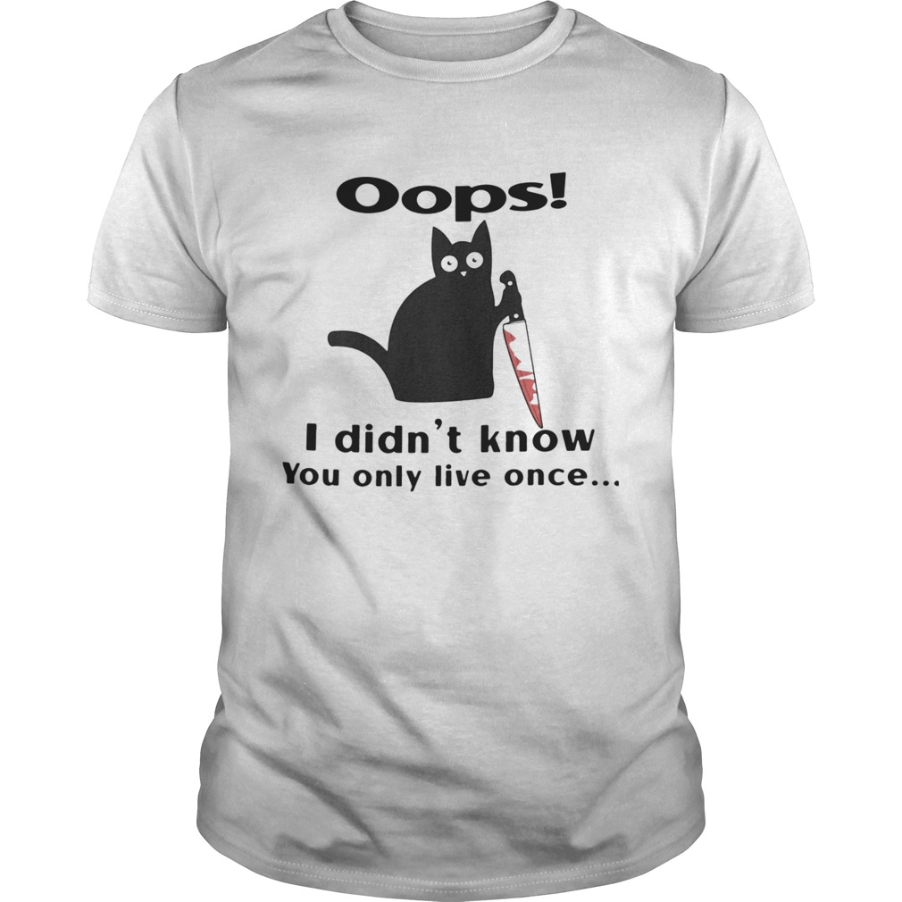 Black Cat Oops I Didnt Know You Only Live Once shirt Classic Men's