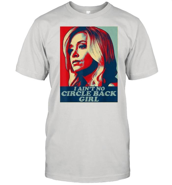I Ain't No Circle Back Girl Kayleigh Mcenany Political  Classic Men's T-shirt