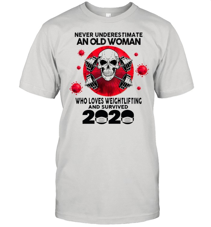 Skull never underestimate an old woman who loves weightlifting and survived 2020 shirt Classic Men's T-shirt