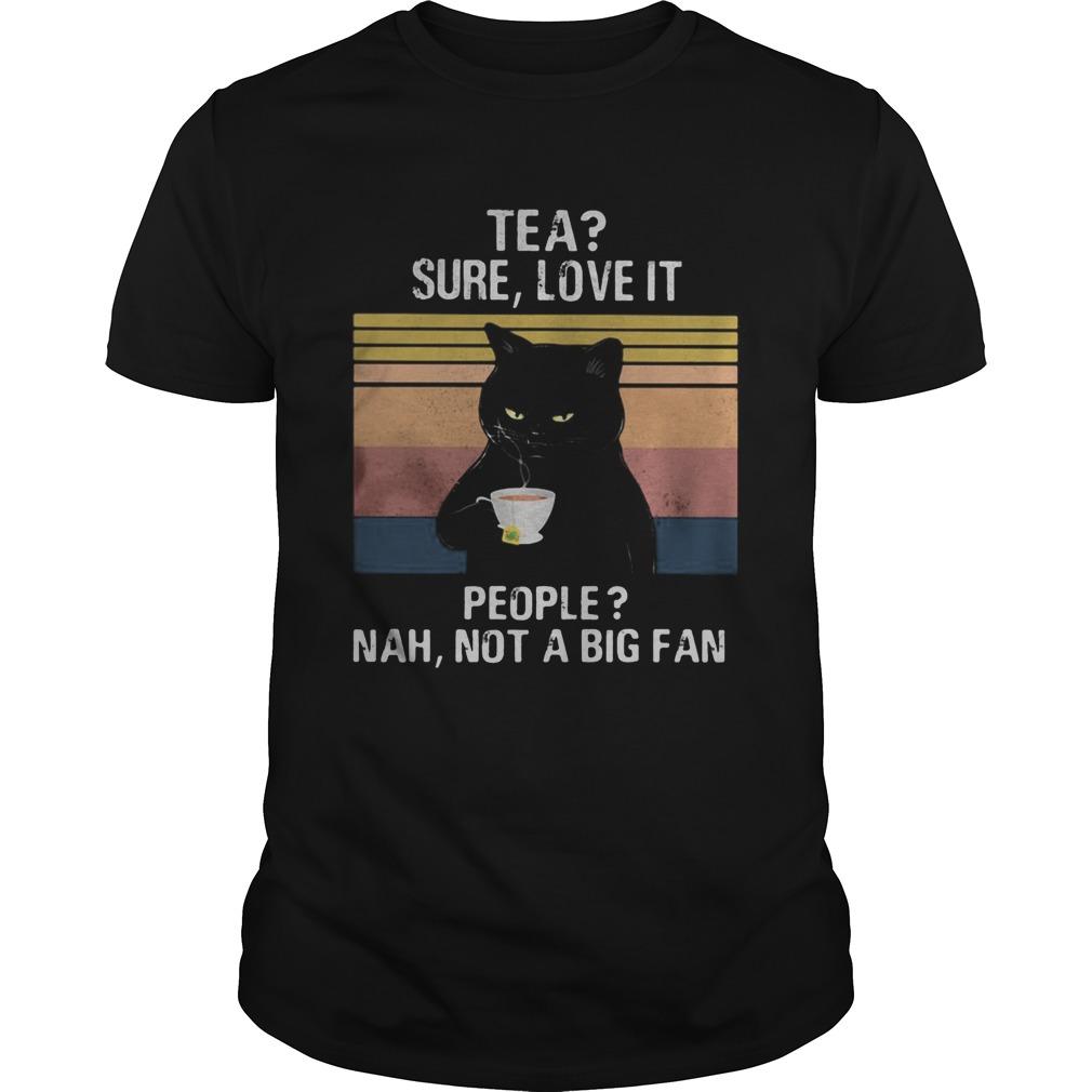 Black Cat Tea Sure Love It People Nah Not A Big Fan Vintage Retro shirt Classic Men's