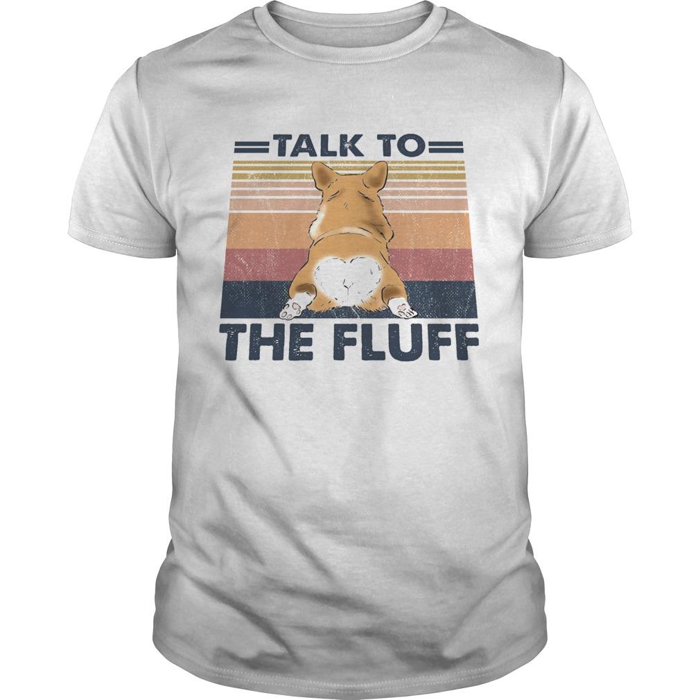 Talk To The Fluff Corgi Butt Vintage Retro shirt Classic Men's