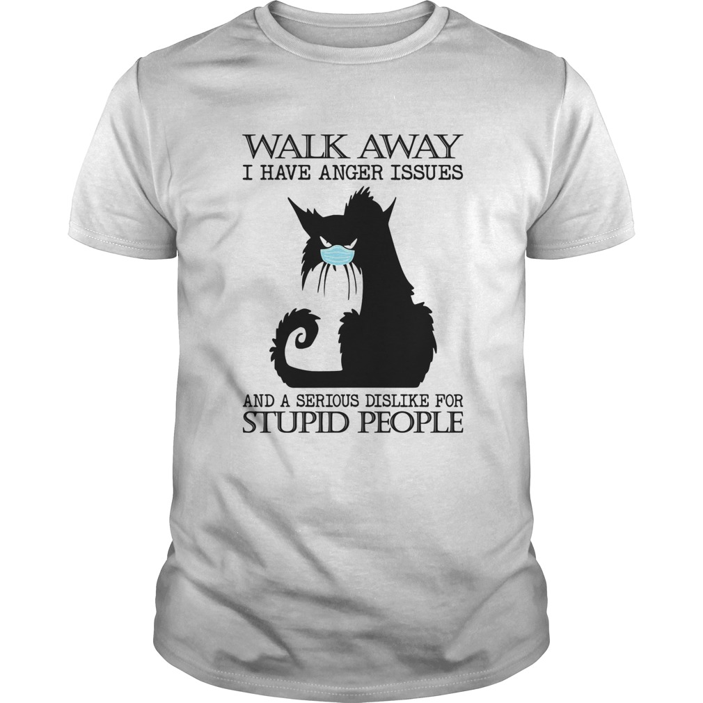 Black cat mask walk away i have anger issues and a serious dislike for stupid people shirt Classic Men's