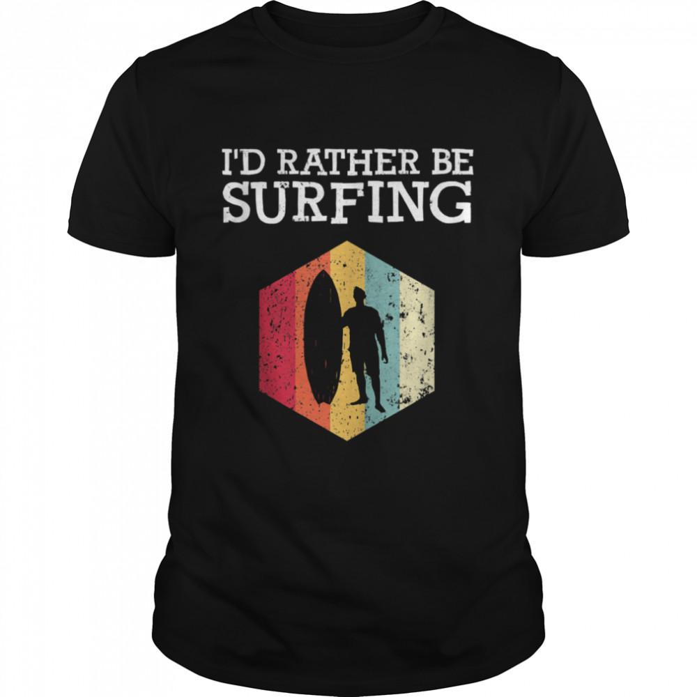 I'd Rather Be Surfing Vintage Surfer Surf Board Beach shirt Classic Men's T-shirt