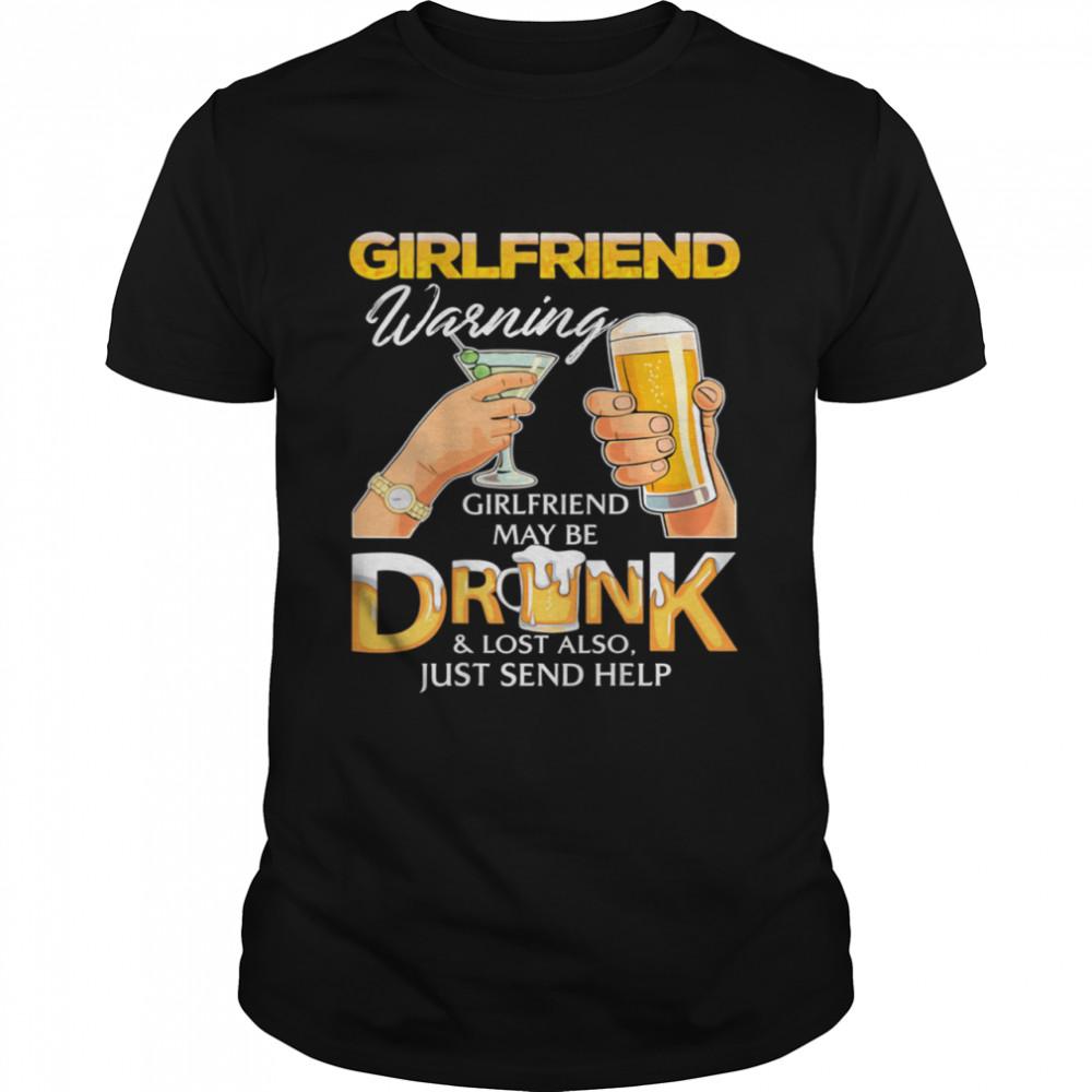 I'm the girlfriend warning girlfriend may be drunk lost shirt Classic Men's T-shirt