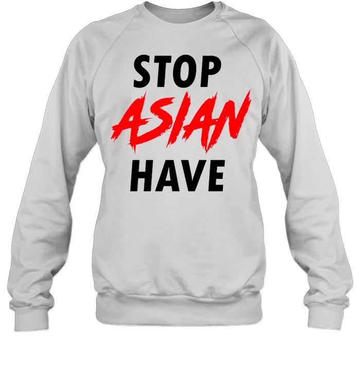 #Stop Asian Have shirt Unisex Sweatshirt