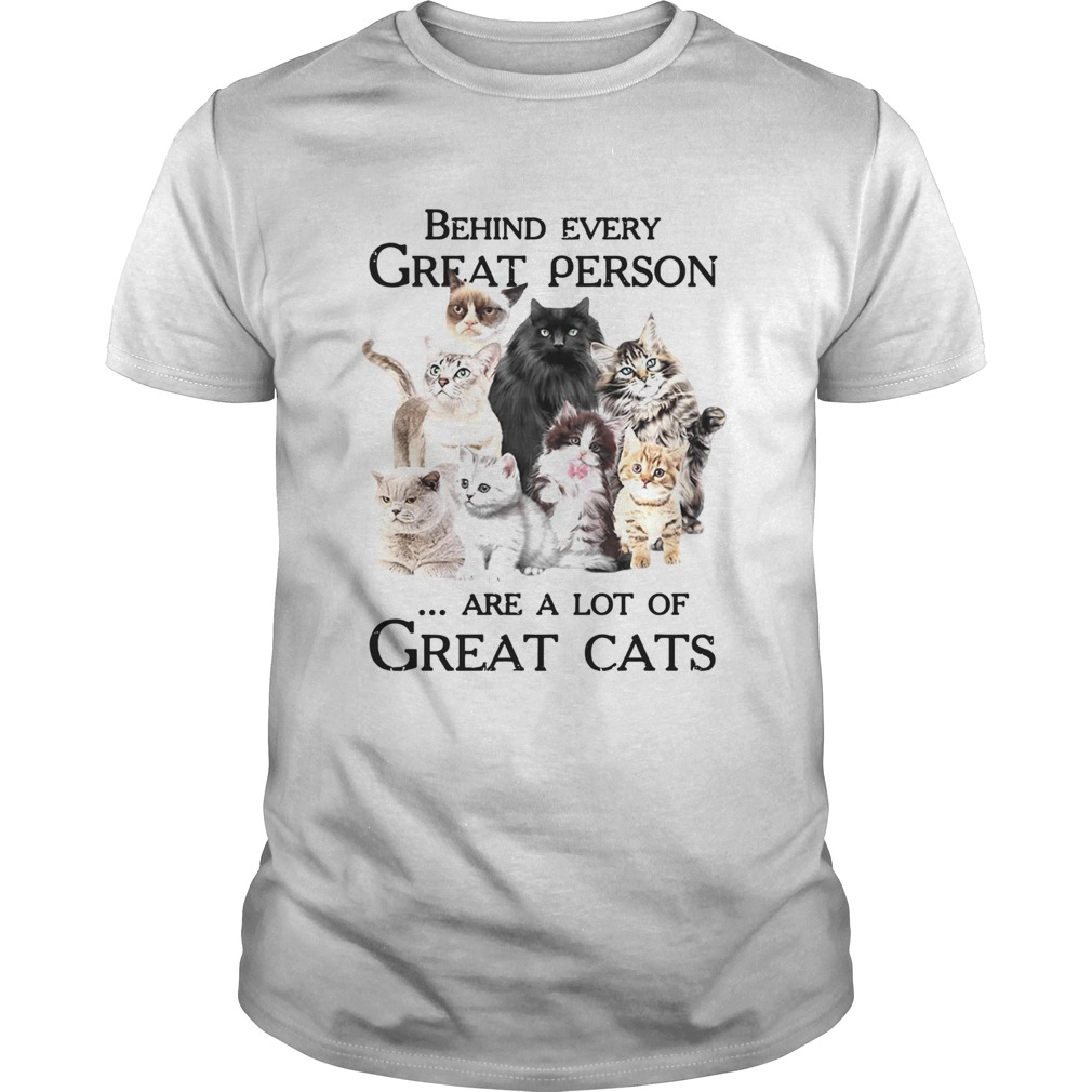 Behind Every Great Person Are A Lot Of Great Cats shirt Classic Men's