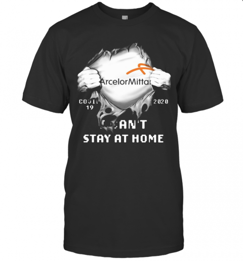Blood Insides Arcelormittal Covid 19 2020 I Can'T Stay At Home shirt Classic Men's