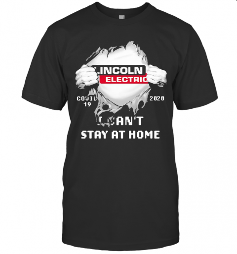 Lincoln Electric I Can'T Stay At Home Superman shirt Classic Men's