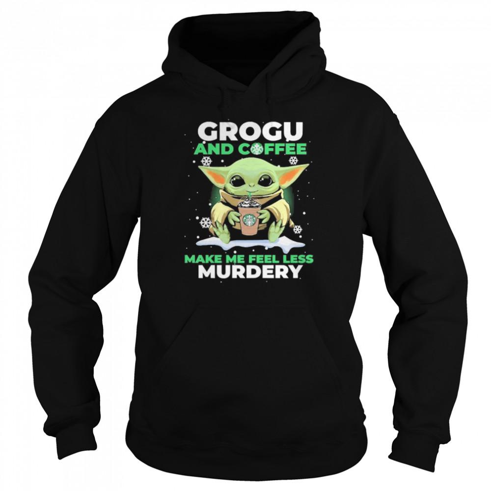 Baby Yoda Grogu And Coffee Make Me Feel Less Murdery  Unisex Hoodie