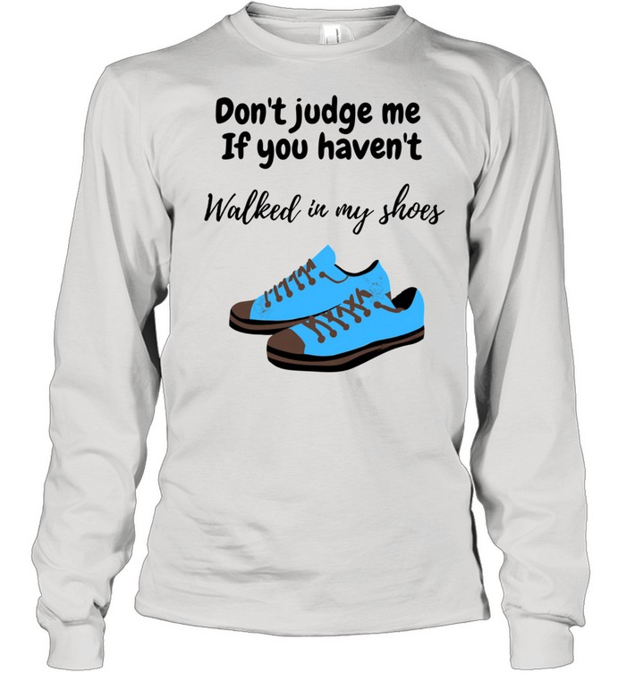 In my shoes  Long Sleeved T-shirt