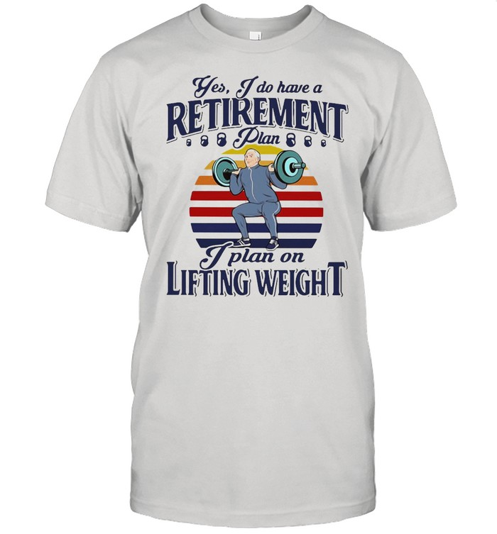 Yes I Do Have A Retirement Plan I Plan On Lifting Weight Vintage Retro T-shirt Classic Men's T-shirt