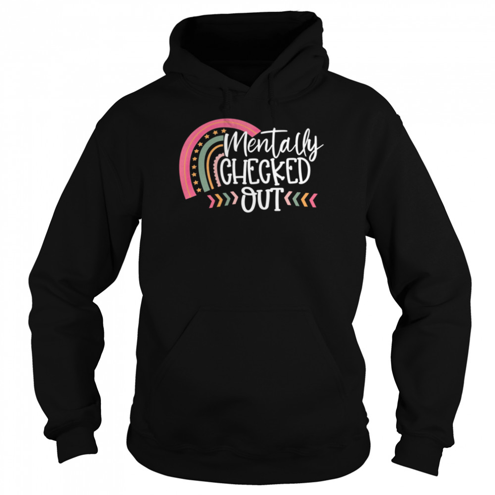 Mentally Checked Out Mama Life Mother Day  Unisex Hoodie