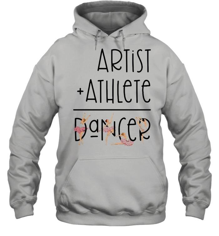 Artist Athlete Dancer  Unisex Hoodie
