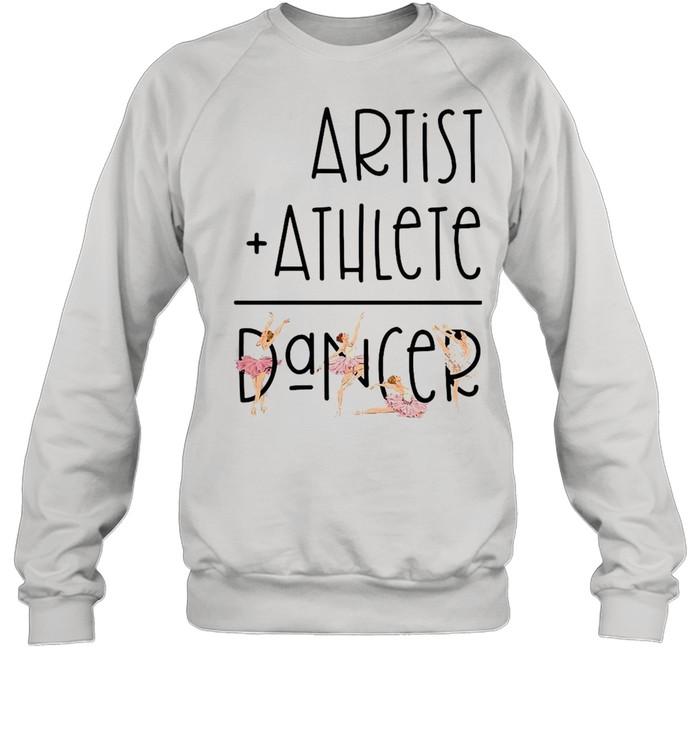 Artist Athlete Dancer  Unisex Sweatshirt