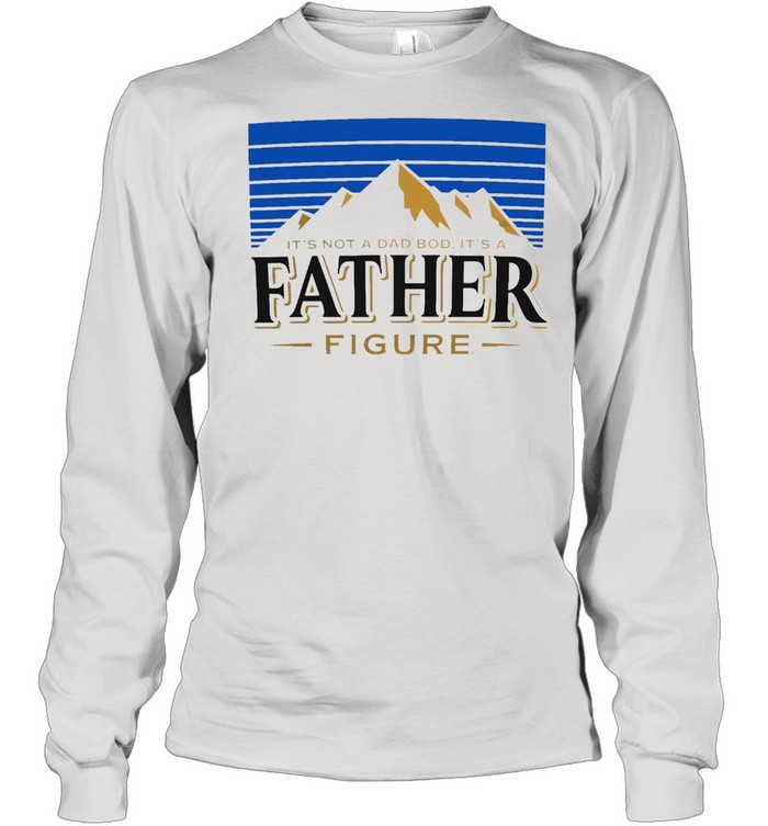 It's Not A Dad Bod It's A Father Figure Vintage T-shirt Long Sleeved T-shirt