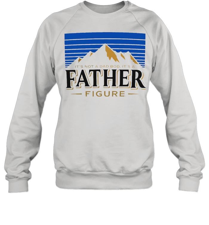 It's Not A Dad Bod It's A Father Figure Vintage T-shirt Unisex Sweatshirt